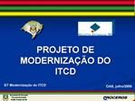 PROJETO DE MODERNIZA  O DO ITCD
