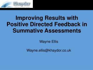 Improving Results with Positive Directed Feedback in Summative Assessments
