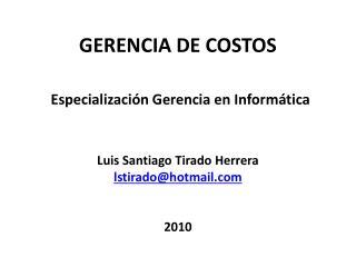 GERENCIA DE COSTOS    Especializaci n Gerencia en Inform tica