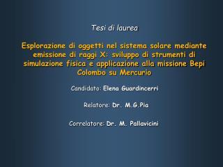Tesi di laurea  Esplorazione di oggetti nel sistema solare mediante emissione di raggi X: sviluppo di strumenti di simul