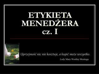 ETYKIETA MENEDZERA cz. I