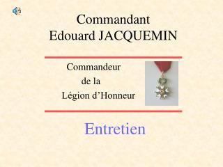 Commandant Edouard JACQUEMIN