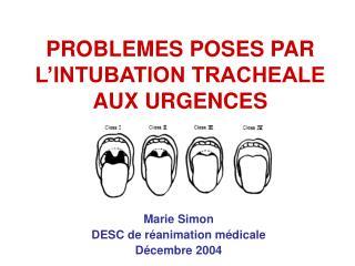 PROBLEMES POSES PAR L INTUBATION TRACHEALE AUX URGENCES