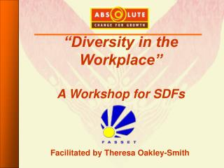 Diversity in the Workplace   A Workshop for SDFs
