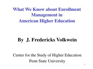 What We Know about Enrollment Management in  American Higher Education