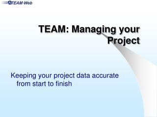 TEAM: Managing your Project