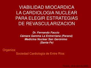 VIABILIDAD MIOCARDICA LA CARDIOLOGIA NUCLEAR  PARA ELEGIR ESTRATEGIAS DE REVASCULARIZACION
