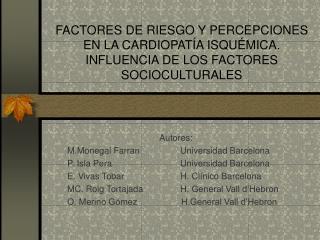 FACTORES DE RIESGO Y PERCEPCIONES EN LA CARDIOPAT A ISQU MICA. INFLUENCIA DE LOS FACTORES SOCIOCULTURALES