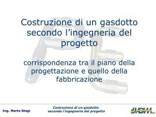 Costruzione di un gasdotto secondo l ingegneria del progetto  corrispondenza tra il piano della progettazione e quello d