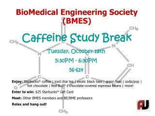 BioMedical Engineering Society BMES Caffeine Study Break