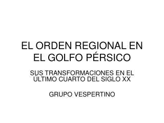 EL ORDEN REGIONAL EN EL GOLFO P RSICO