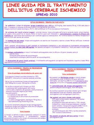 ICTUS ISCHEMICO: TERAPIA IN FASE ACUTA    - Se soddisfatti i criteri di inclusione: terapia trombolitica con r-tPA e.v.