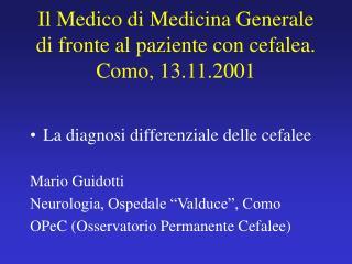 Il Medico di Medicina Generale di fronte al paziente con cefalea. Como, 13.11.2001