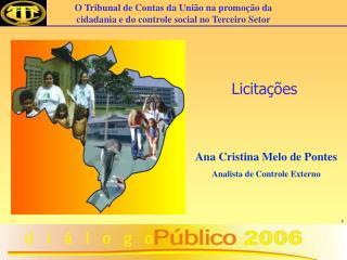 Ana Cristina Melo de Pontes Analista de Controle Externo