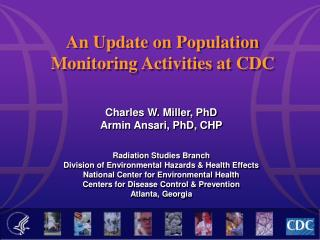 An Update on Population Monitoring Activities at CDC
