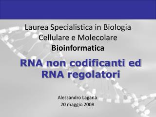 Laurea Specialistica in Biologia Cellulare e Molecolare Bioinformatica