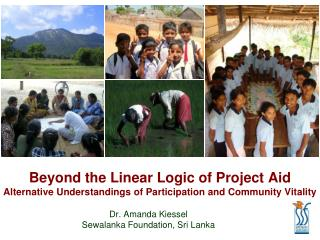 Beyond the Linear Logic of Project Aid Alternative Understandings of Participation and Community Vitality