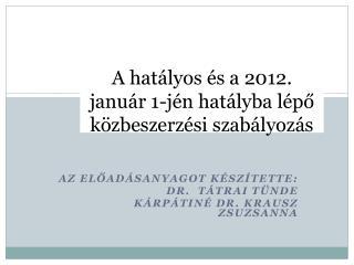 Az eload sanyagot k sz tette:  Dr.  T trai T nde K rp tin  Dr. Krausz Zsuzsanna