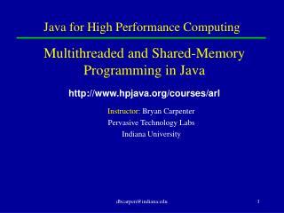 Java for High Performance Computing