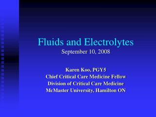 Fluids and Electrolytes September 10, 2008
