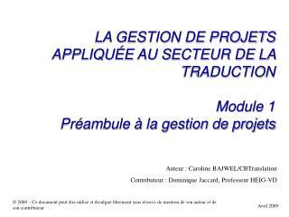 LA GESTION DE PROJETS APPLIQU E AU SECTEUR DE LA TRADUCTION  Module 1 Pr ambule   la gestion de projets