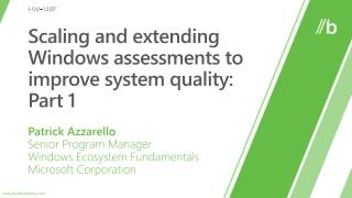 Scaling and extending Windows assessments to improve system quality: Part 1