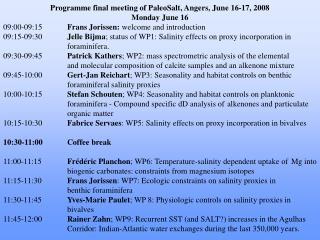 Programme final meeting of PaleoSalt, Angers, June 16-17, 2008 Monday June 16 09:00-09:15 Frans Jorissen:  welcome and