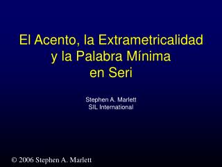 El Acento, la Extrametricalidad  y la Palabra M nima  en Seri