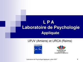 L P A      Laboratoire de Psychologie    Appliqu e