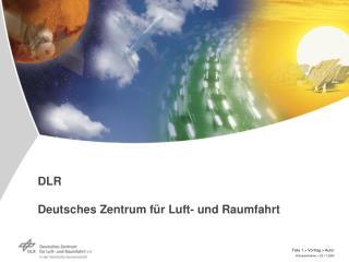 DLR  Deutsches Zentrum f r Luft- und Raumfahrt