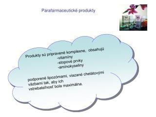 Produkty s  pripraven  komplexne,  obsahuj     -vitam ny   -stopov  prvky     -am nokyseliny  podporen  lipoz mami, viaz