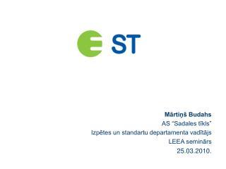 Martin  Budahs AS  Sadales tikls  Izpetes un standartu departamenta vaditajs LEEA seminars 25.03.2010.