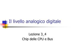 Il livello analogico digitale