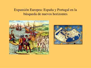 Expansi n Europea: Espa a y Portugal en la b squeda de nuevos horizontes
