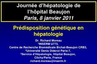 Dr. Richard Moreau 1INSERM U773,  Centre de Recherche Biom dicale Bichat-Beaujon CRB3,  2Universit  Denis Diderot Paris-