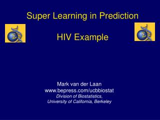 Super Learning in Prediction  HIV Example