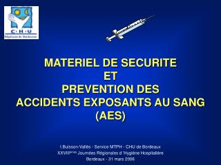 MATERIEL DE SECURITE ET PREVENTION DES ACCIDENTS EXPOSANTS AU SANG AES