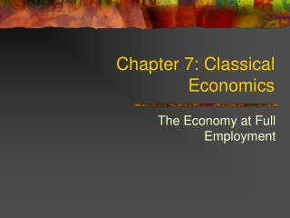 Chapter 7: Classical Economics