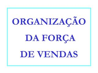 ORGANIZA  O  DA FOR A  DE VENDAS