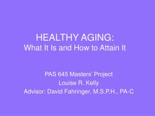 Maintaining and enhancing health in aging