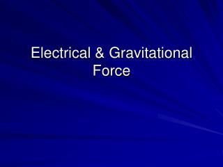 Electrical  Gravitational Force