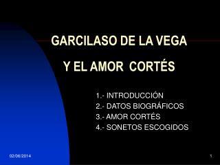 GARCILASO DE LA VEGA  Y EL AMOR  CORT S