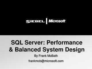 SQL Server: Performance   Balanced System Design