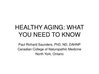 HEALTHY AGING: WHAT YOU NEED TO KNOW