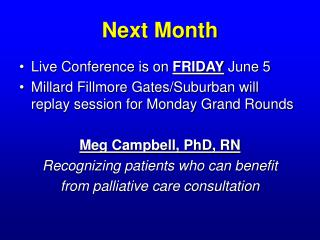Next Month Live Conference is on FRIDAY June 5