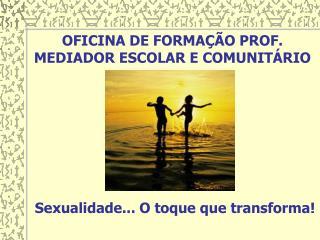 Sexualidade... O toque que transforma