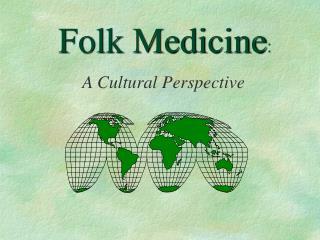 Why Folk Medicine
