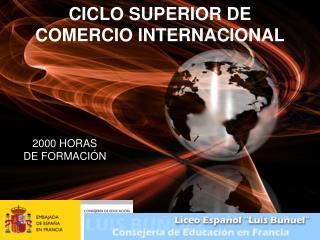 CICLO SUPERIOR DE COMERCIO INTERNACIONAL