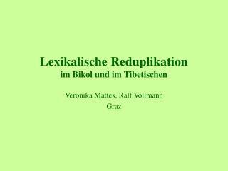 Lexikalische Reduplikation im Bikol und im Tibetischen