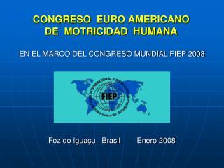 CONGRESO  EURO AMERICANO DE  MOTRICIDAD  HUMANA